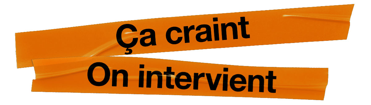 Ca craint on intervient